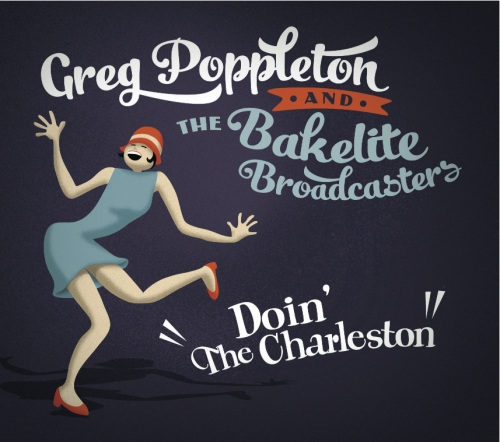 'Doin' The Charleston' NEW CD by Greg Poppleton and the Bakelite Broadcasters