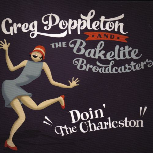 The second album of 1920s - 1930s songs by Greg Poppleton and the Bakelite Broadcasters, Doin' The Charleston.