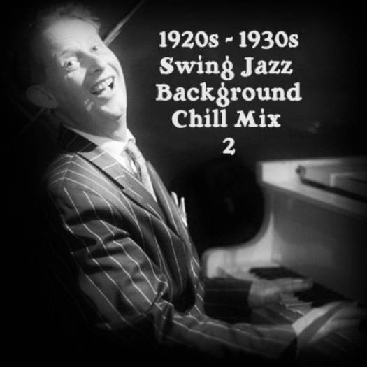 1920s  1930s swing jazz chill mix 2
