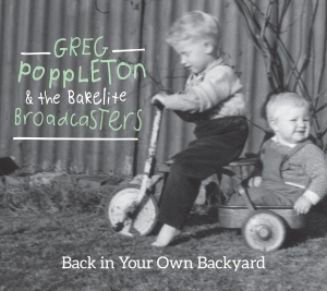 The new album of 1920s - 1930s jazz by Greg Poppleton and the Bakelite Broadcasters, Back In Your Own Backyard.