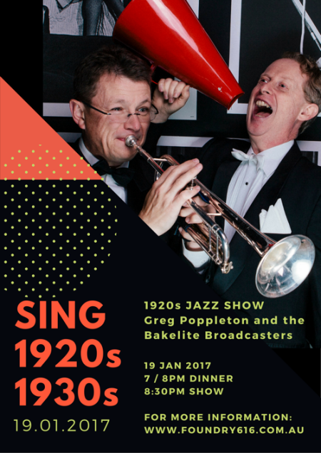 Greg Poppleton and the Bakelite Broadcasters 1920s Show - Foundry 616 Jazz Club, 616 Harris St Ultimo, Thurs 19 January 8:30pm . TICKETS